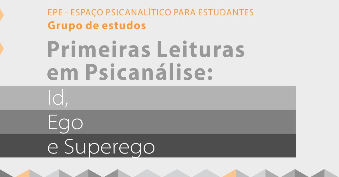 Primeiras Leituras em Psicanálise: Id, Ego e Superego