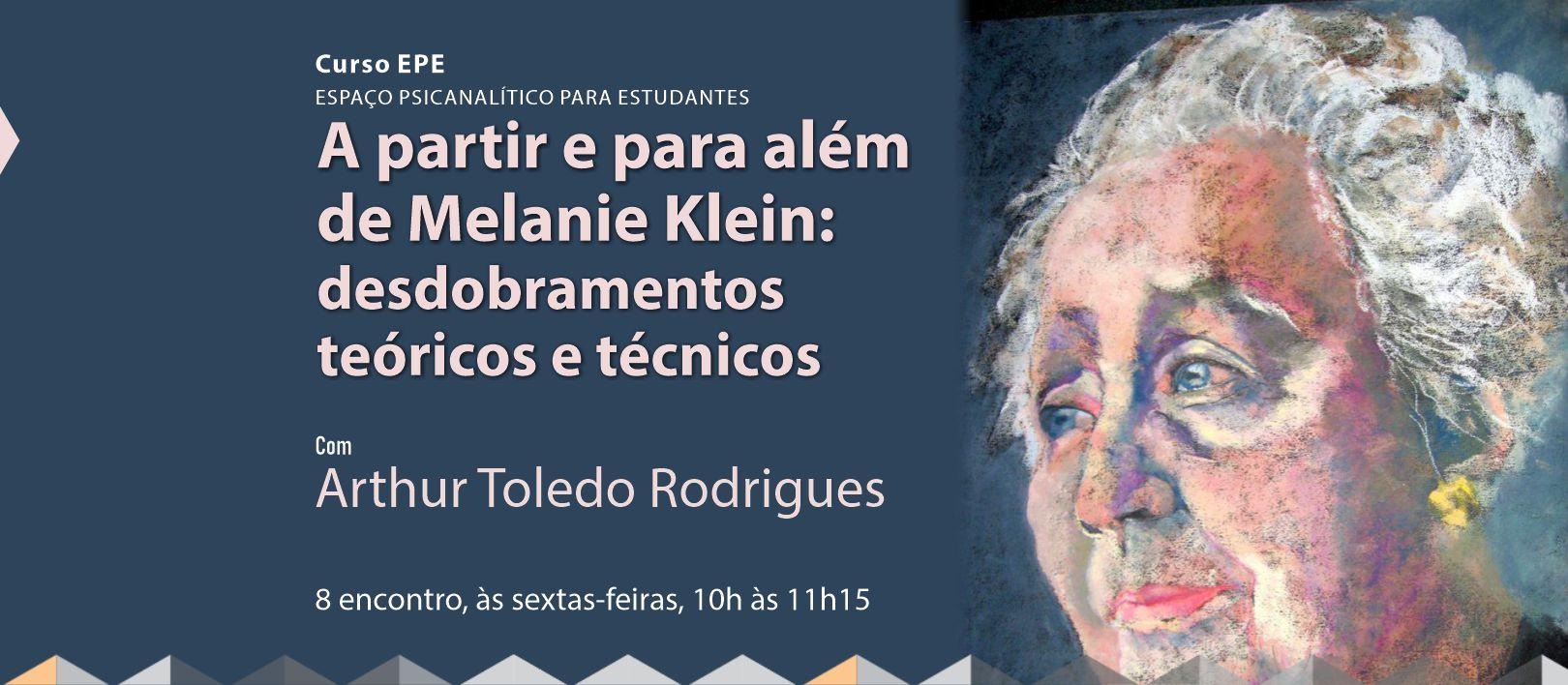 A partir e para além de Melanie Klein: desdobramentos teóricos e técnicos
