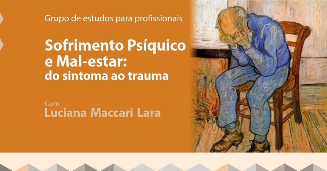 Sofrimento Psíquico e Mal-estar: do sintoma ao trauma