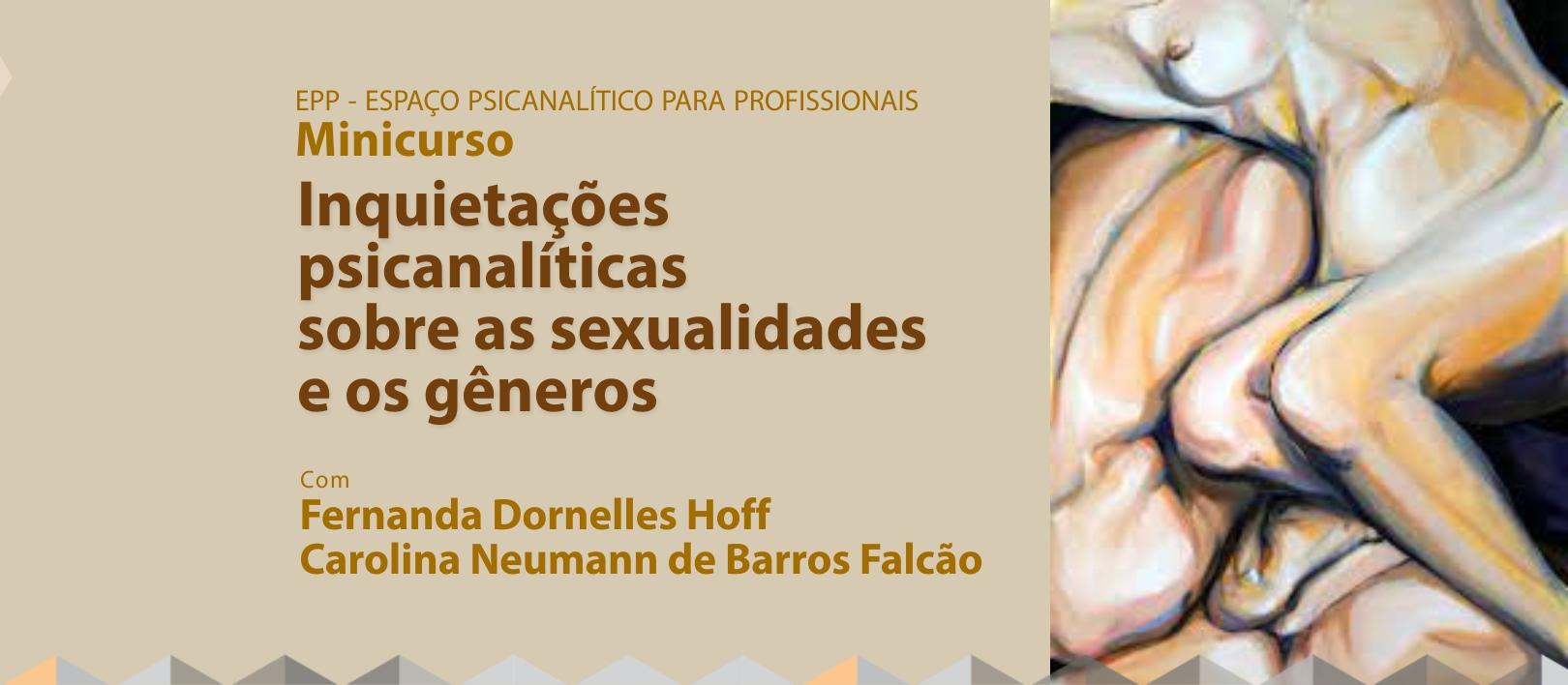Inquietações psicanalíticas sobre as sexualidades e os gêneros